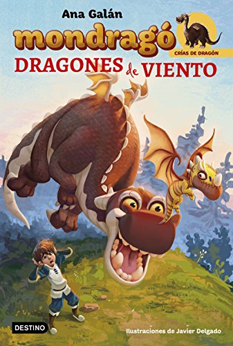 Mondragó. Dragones de viento: Ilustraciones de Javier Delgado (Crías de Dragón)