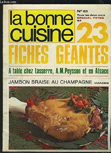 LA BONNE CUISINE - N°25 : 23 FICHES GEANTES - A TABLE CHEZ LASSERRE, A.M. PEYSSON ET EN ALSACE.