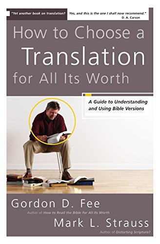 How to Choose a Translation for All Its Worth: A Guide to Understanding and Using Bible Versions (Zondervancharts)