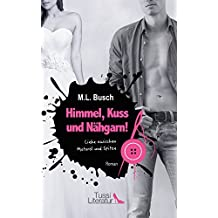 Himmel, Kuss und Nähgarn! – Liebe zwischen Motoröl und Spitze (German Edition)