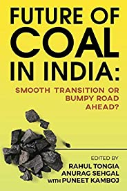 Future of Coal in India: Smooth Transition or Bumpy Road Ahead?
