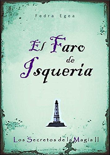 El faro de Isqueria (Los secretos de la magia nº 2) por Fedra Egea