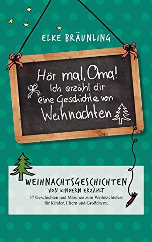 2 Mal Weihnachten 2019.Hör Mal Oma Ich Erzähle Dir Eine Geschichte Von Weihnachten