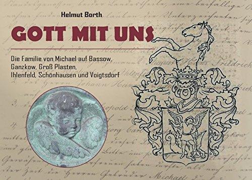 Gott mit uns: Die Familie von Michael auf Bassow, Ganzkow, Groß Plasten, Ihlenfeld, Schönhausen und Voigtsdorf