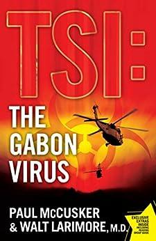 The Gabon Virus: A Novel (TSI Book 1) (English Edition) di [McCusker, Paul, Larimore, Walt]