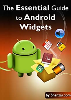 The Essential Guide to Android Widgets (Top Ten Android Tips Book 2) by [Shanzai]