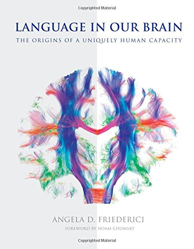 Language in Our Brain: The Origins of a Uniquely Human Capacity