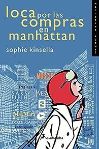 Loca por las compras en Manhattan par Sophie Kinsella
