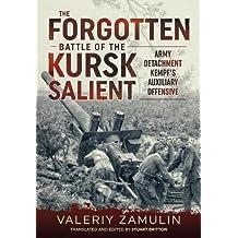 Forgotten Battle of the Kursk Salient