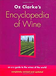 Oz Clarke's Encyclopedia of Wine by Oz Clarke (2003-10-02)