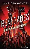 Renegades - Geheimnisvoller Feind: Roman (Renegades-Reihe 2)