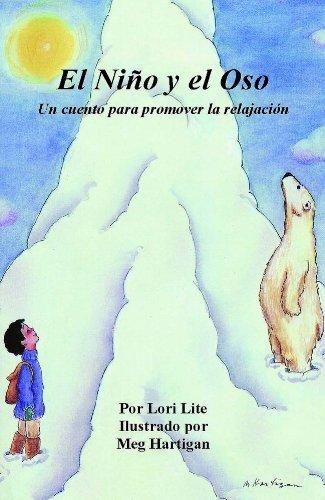 El Niño y el Oso: El libro de la relajación infantil que enseña a los niños pequeños a respirar profundamente por Lori Lite