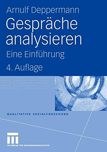 Gespräche analysieren: Eine Einführung (Qualitative Sozialforschung) (German Edition) by Arnulf Deppermann (2008-08-14)