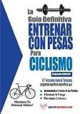 Image de La guía definitiva - Entrenar con pesas para ciclismo