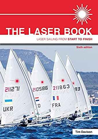 The Laser Book: Laser Sailing from Start to Finish