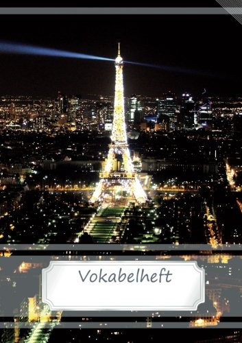 Preisvergleich Produktbild Vokabelheft DIN A5 - Paris: 70 Seiten liniert, zweispaltig (Motiv Vokabelhefte)