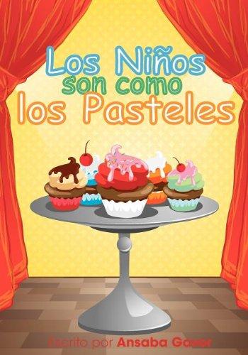 Los Ninos Son Como Los Pasteles por Ansaba Gavor