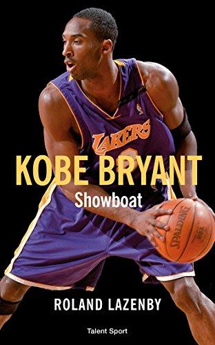 Kobe Bryant - Showboat par Roland Lazenby