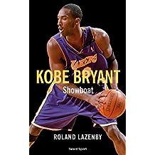 Kobe Bryant - Showboat (French Edition)
