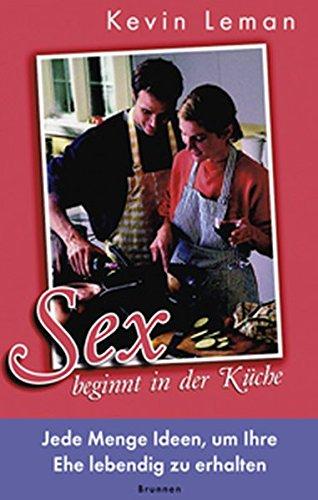 Sex beginnt in der Küche.