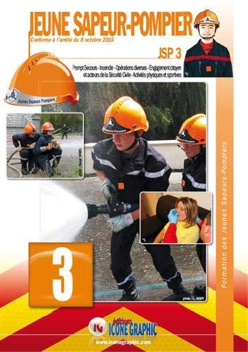 Livre Formation des Jeunes Sapeurs-Pompiers Niveau 3 JSP3 par Icone Graphic
