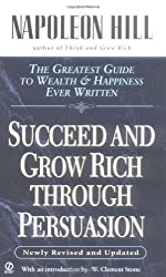 Succeed and Grow Rich through Persuasion: Revised Edition (Signet) by Napoleon Hill (1989-10-03)