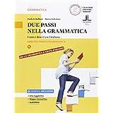 Due passi nella grammatica. Usare e descrivere l'italiano. Con e-book. Con espansione online. Per le Scuole superiori