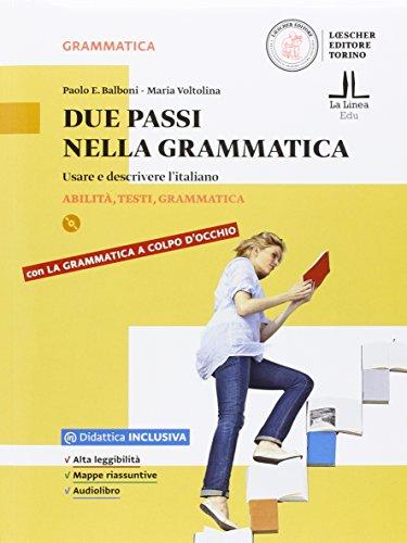 Due passi nella grammatica. Usare e descrivere l'italiano. Per le Scuole superiori. Con e-book. Con espansione online