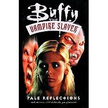 Buffy the Vampire Slayer: Pale Reflections (Buffy the Vampire Slayer (Berkley Unnumbered))