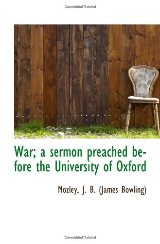 War; a sermon preached before the University of Oxford