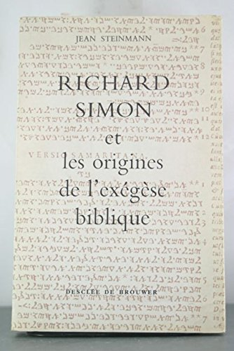 Steinmann jean - Richard simon et les origines de l exgse biblique