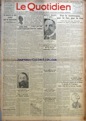 QUOTIDIEN (LE) [No 505] du 28/06/1924 - LA CONQUETE DU DROIT SYNDICAL POUR LES FONCTIONNAIRES PAR ANDRE FEVRIER - LANDAU, GRACIE, A QUITTE FRESNES HIER PAR J.-E. LENOIR - VERS LA REVISION DU PROCES GOLDSKY - EN SUIVANT LE TOUR DE FRANCE - AVEC LES ROUTIERS PAR HENRI DANJOU - AUJOURD'HUI, 4E ETAPE DU TOUR DE FRANCE - MATTEOTTI MOURANT A VAINCU ! - M. HERRIOT A RECU HIER M. VON HOESCH AMBASSADEUR ALLEMAND - UN EMPLOYE DE BANQUE DETOURNE 200.000 FRANCS POUR JOUER AUX COURSES - PAR LA MATRAQUE, PAR