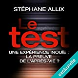 Le Test - Une enquête inouïe - la preuve de l'après-vie ? - Format Téléchargement Audio - 16,95 €