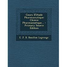 Cours D'Etude Pharmaceutique: Chimie Pharmaceutique...
