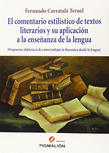 Comentario estilístico de textos literarios y su aplicación a la enseñanza de la (Magíster)