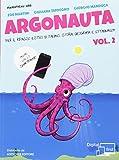 Argonauta. Per il ripasso estivo di italiano, storia, geografia e cittadinanza, anche con lo smartphone! Per le Scuole superiori  . Con eserciziario online: 2
