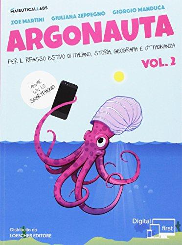 Argonauta. Per il ripasso estivo di italiano, storia, geografia e cittadinanza, anche con lo smartphone! Per le Scuole superiori Con eserciziario online: 2