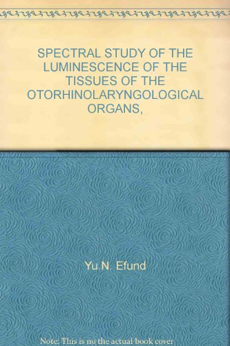 SPECTRAL STUDY OF THE LUMINESCENCE OF THE TISSUES OF THE OTORHINOLARYNGOLOGICAL ORGANS,