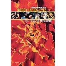 Mercy in Her Eyes: The Films of Mira Nair by John Kenneth Muir (2006-06-15)