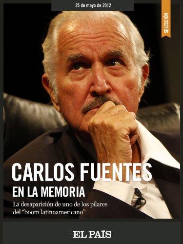 Carlos Fuentes en la memoria por EL PAÍS