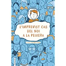 L imprevist cas del noi a la peixera (Catalan Edition)