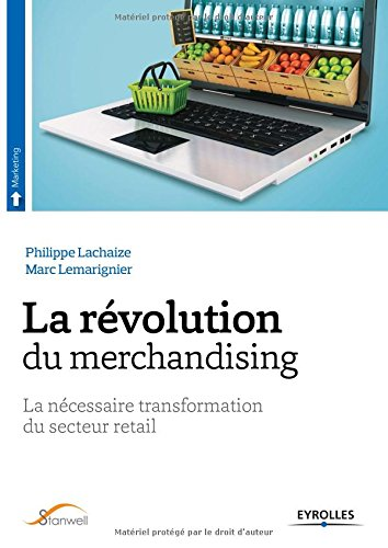 La révolution du merchandising: La nécessaire transformation du secteur retail.