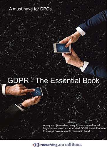 GDPR - The essential guide: A small pocket guide for everyone that has to deal with GDPR (English Edition) por António Neves