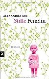'Stille Feindin' von Alexandra Kui