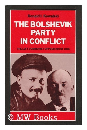 Bolshevik Party in Conflict (SERIES IN RUSSIAN AND EAST EUROPEAN STUDIES) por KOWALSKI