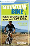 Mountain Bike! San Francisco and the Bay Area: A Wide-Grin Ride Guide (English Edition)