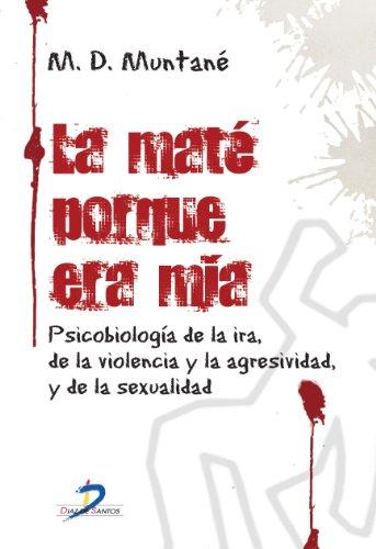 La maté por que era mia por Maria Dolores Muntane Coca