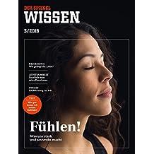 SPIEGEL WISSEN 3/2018: Fühlen!