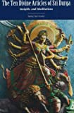 The Ten Divine Articles of Sri Durga: Insights and Meditations (Sword of the Goddess)