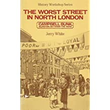 Worst Street In North London: Campbell Bunk, Islington, Between the Wars (History Workshop)
